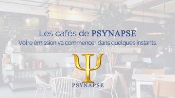 cafés de psynapse